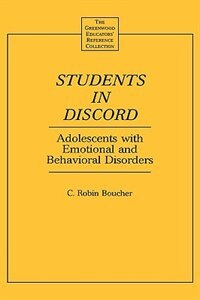 Book Students In Discord: Adolescents With Emotional And Behavioral Disorders by C. Robin Boucher