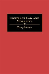 Book Contract Law And Morality by Henry Mather