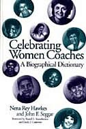 Book Celebrating Women Coaches: A Biographical Dictionary by Nena Hawkes