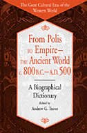 Book From Polis To Empire--the Ancient World, C. 800 B.c. - A.d. 500: A Biographical Dictionary by Andrew G. Traver