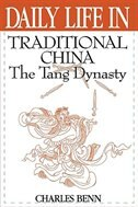 Book Daily Life In Traditional China: The Tang Dynasty by Charles D. Benn