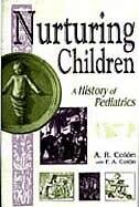 Book Nurturing Children: A History Of Pediatrics by A. R. Colon