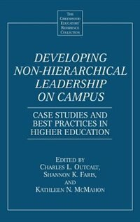 Book Developing Non-hierarchical Leadership On Campus: Case Studies And Best Practices In Higher… by Charles L. Outcalt