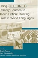 Book Using Internet Primary Sources To Teach Critical Thinking Skills In World Languages by Grete Pasch