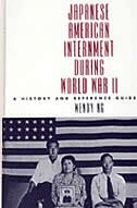 Book Japanese American Internment During World War Ii: A History And Reference Guide by Wendy L. Ng
