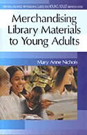 Book Merchandising Library Materials To Young Adults by Mary Anne Nichols