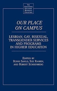 Book Our Place On Campus: Lesbian, Gay, Bisexual, Transgender Services And Programs In Higher Education by Robert Schoenberg