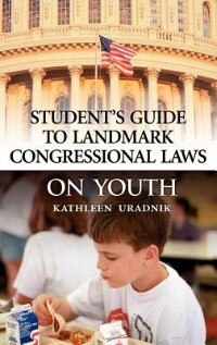 Book Student's Guide To Landmark Congressional Laws On Youth by Kathleen Ann Uradnik