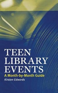 Book Teen Library Events: A Month-by-month Guide by Kirsten Edwards