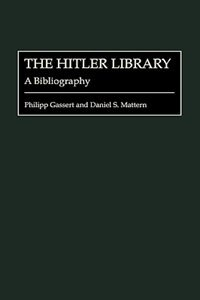 Book The Hitler Library: A Bibliography by Philipp Gassert