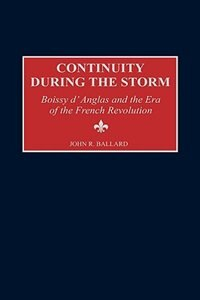 Book Continuity During The Storm: Boissy D'anglas And The Era Of The French Revolution by John R. Ballard