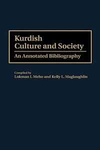 Book Kurdish Culture And Society: An Annotated Bibliography by Lokman I. Meho