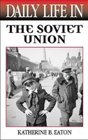Book Daily Life In The Soviet Union by Katherine B. Eaton