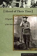 Book Ahead Of Their Time: A Biographical Dictionary Of Risk-taking Women by Joyce Duncan