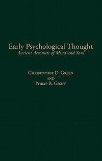 Book Early Psychological Thought: Ancient Accounts Of Mind And Soul by Christopher D. Green