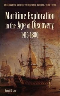Book Maritime Exploration In The Age Of Discovery, 1415-1800 by Ronald S. Love