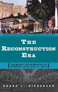 Book The Reconstruction Era: Primary Documents On Events From 1865 To 1877 by Donna L. Dickerson