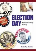 Book Election Day: A Documentary History by Robert J. Dinkin