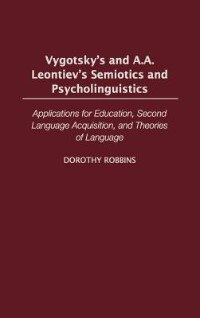 Book Vygotsky's And A.a. Leontiev's Semiotics And Psycholinguistics: Applications For Education, Second… by Leslie Jones
