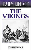 Book Daily Life Of The Vikings by Kirsten Wolf