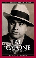 Book Al Capone: A Biography by Luciano J. Iorizzo