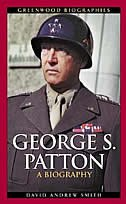 George S. Patton: A Biography