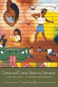 Book Latina And Latino Voices In Literature: Lives And Works Updated And Expanded by Frances Ann Day