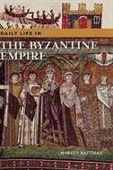 Book Daily Life In The Byzantine Empire by Marcus Rautman