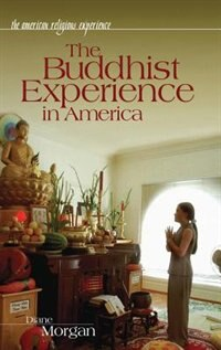 Book The Buddhist Experience In America by Diane Morgan