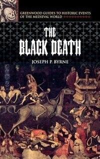 Book The Black Death by Joseph P. Byrne