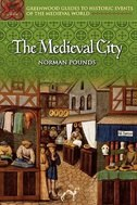 Book The Medieval City by Norman John Greville Pounds
