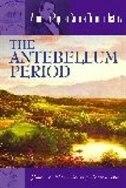 Book The Antebellum Period by James M. Volo