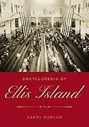 Book Encyclopedia Of Ellis Island by Barry Moreno