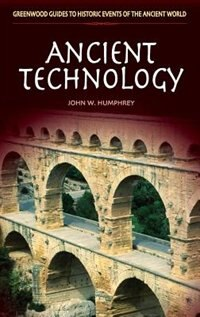 Book Ancient Technology by John W. Humphrey