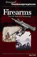 Book Firearms: The Life Story Of A Technology by Roger Pauly
