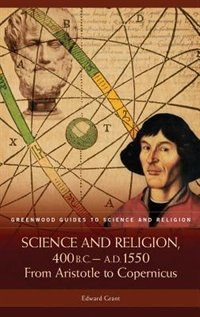 Book Science And Religion, 400 B.c. To A.d. 1550: From Aristotle To Copernicus by Edward Grant