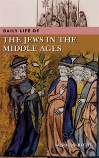 Book Daily Life Of The Jews In The Middle Ages by Norman Roth