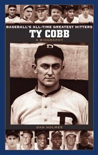 Book Ty Cobb: A Biography by Dan Holmes