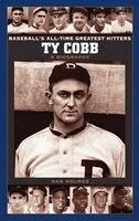 Ty Cobb: A Biography