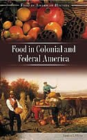 Book Food In Colonial And Federal America by Sandra L. Oliver