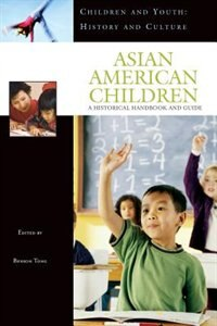 Book Asian American Children: A Historical Handbook And Guide by Benson Tong