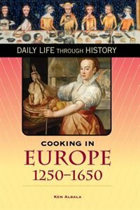 Book Cooking In Europe, 1250-1650 by Ken Albala