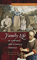Book Family Life In 17th- And 18th-century America by James M. Volo