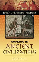 Book Cooking In Ancient Civilizations by Cathy K. Kaufman