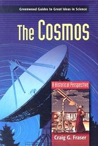 Book The Cosmos: A Historical Perspective by Craig G. Fraser