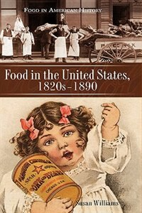 Book Food In The United States, 1820s-1890 by Susan Williams