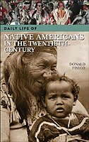 Book Daily Life Of Native Americans In The Twentieth Century by Donald Lee Fixico