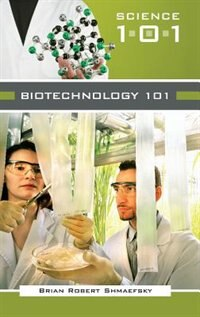 Book Biotechnology 101 by Brian Robert Shmaefsky