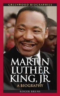Book Martin Luther King, Jr.: A Biography by Roger Bruns