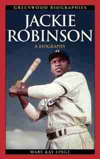 Jackie Robinson: A Biography by Mary Kay Linge